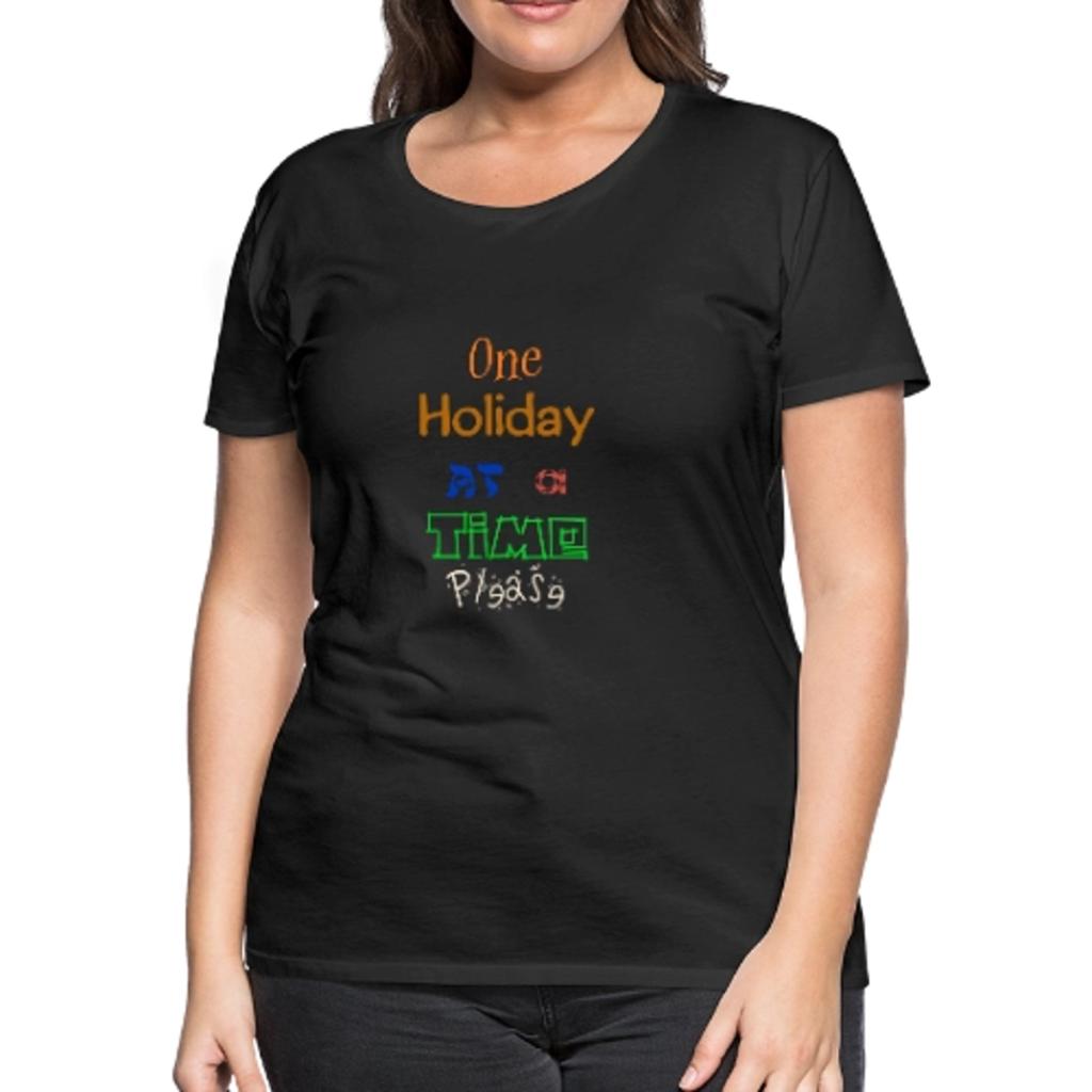 One Holiday Women's Premium T-Shirt